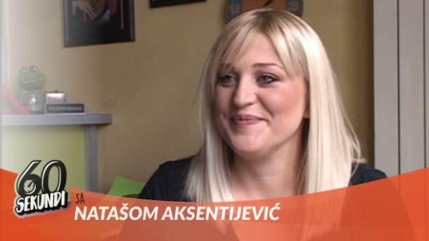 Nataša Aksentijević, 60 sekundi
